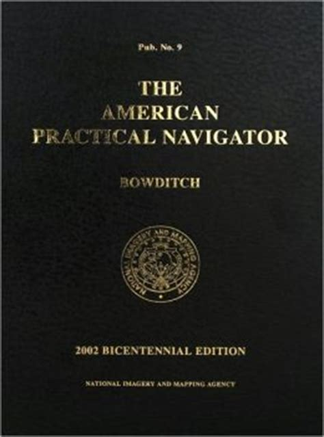 the american practical navigator vol 1 bowditch volume 1 books bowditch s american practical navigator