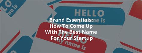 how to your to come branding essentials how to come up with the best name for your startup inbound rocket