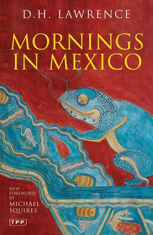 m xico bizarro edition books mornings in mexico by d h