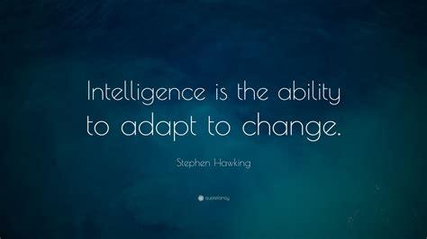 Intelligence Stephen Hawking Quote stephen hawking quote intelligence is the ability to