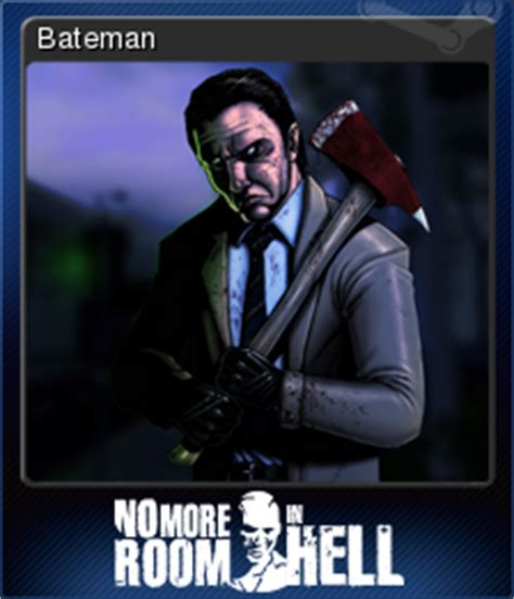 no more room in hell wiki no more room in hell bateman steam trading cards wiki