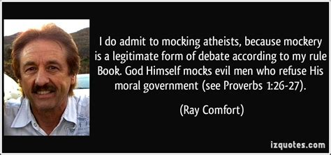 ray comfort debate i do admit to mocking atheists because mockery is a