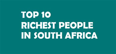 top 10 richest south africans richestblacks