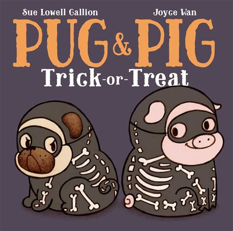 pug tricks pug pig trick or treat book by sue lowell gallion joyce wan official publisher