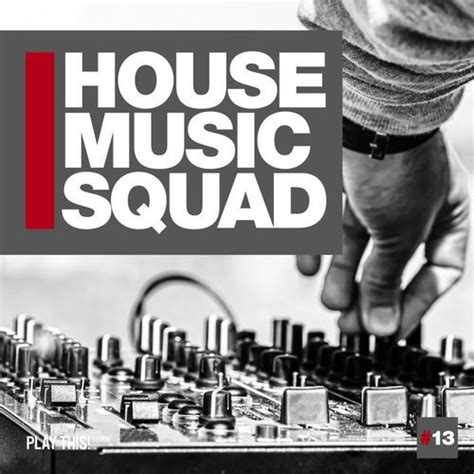 house music records va house music squad 13 play this records 320kbpshouse net