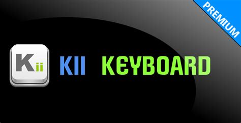 kii keyboard apk optimus l3 xtreme kii keyboard premium apk v1 2 9 r9
