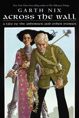 Pdf Across Wall Abhorsen Other Stories by Black Gate 187 Articles 187 The Series Series Clariel By