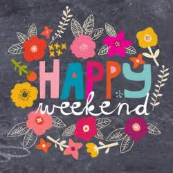 Weekend In Happy Weekend Thegarnetletter