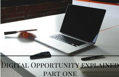 digital opportunity explained part one
