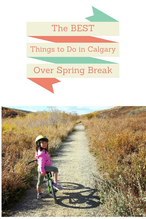 The Best Things To Do In Calgary And Area Over Spring
