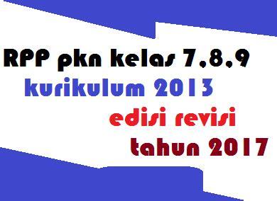Cd Rpp Ppkn Kelas Viii Kurikulum 2013 Revisi 2017 rpp pkn kelas 7 8 9 kurikulum 2013 revisi 2017 semester 1 2 hots ppk literasi 4c
