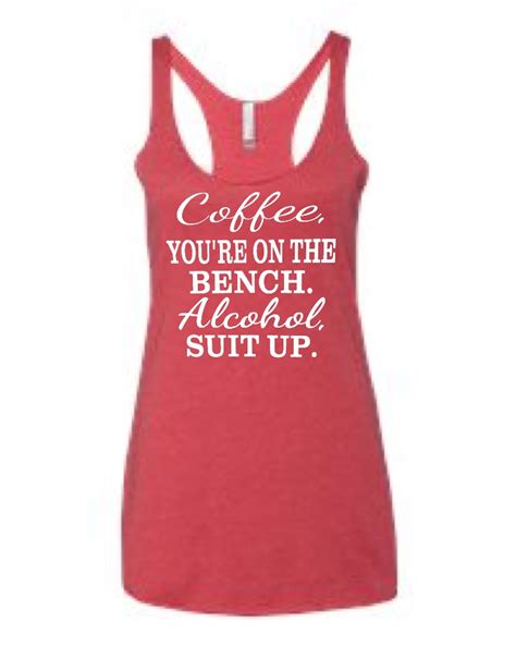 bench suits coffee you re on the bench alcohol suit up ladies