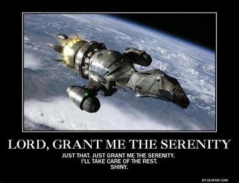 Serenity Prayer Meme - grant me serenity please firefly serenity whedonverse