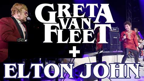 greta van fleet elton john greta van fleet elton john live you re the one
