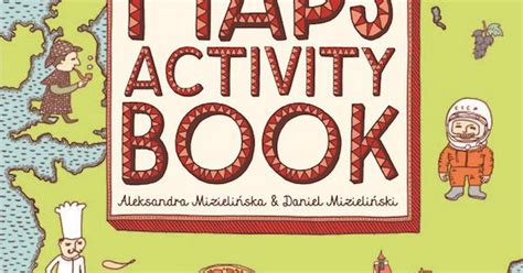 maps activity book maps activity book inspires creativity and teaches geography teaching kids creative and colors