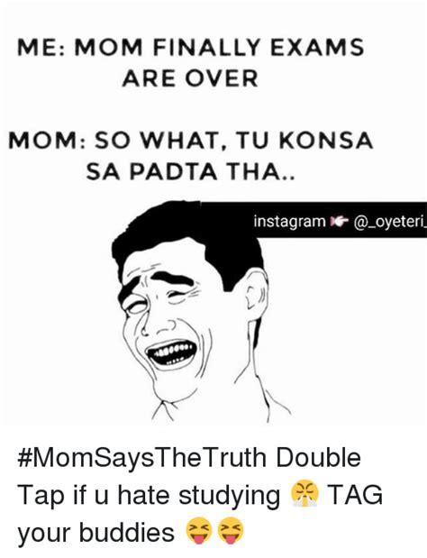Ffffffff Meme - me mom finally exams are over mom so what tu konsa sa pad