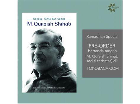 Cahaya Cinta Dan Canda M Quraish Shihab cahaya cinta dan canda m quraish shihab muhammad quraish shihab official website