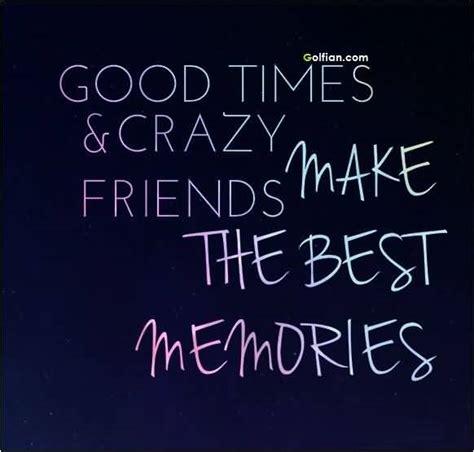 beautiful friendship memory quotes nice sayings  making memory  friends