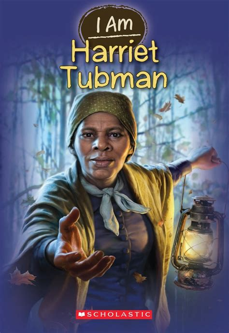 harriet tubman animated biography i am harriet tubman by grace norwich scholastic