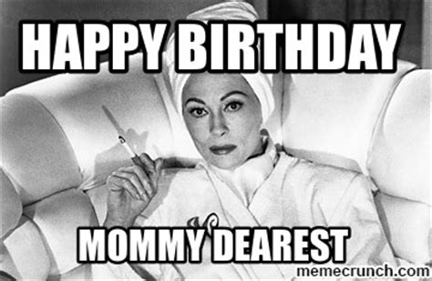 Happy Birthday Mum Meme - mom birthday
