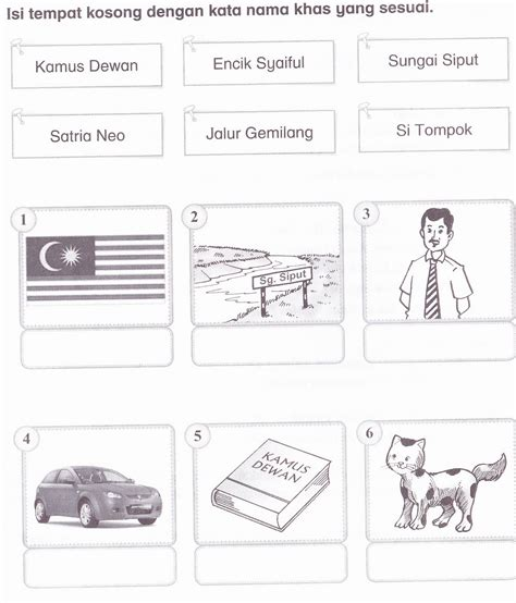 1set Isi 4 kssr bahasa malaysia tahun 1 isi tempat kosong dengan kata nama khas yang sesuai