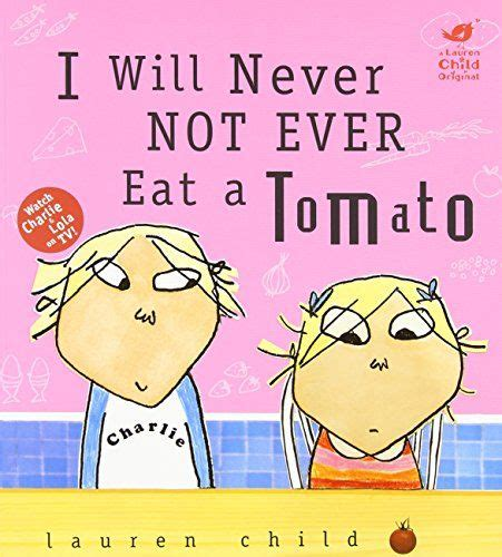 picture books for drawing conclusions i will never not eat a tomato and lola