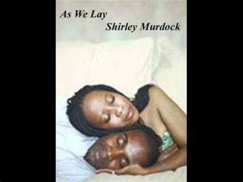 As We Lay | shirley murdock as we lay abagond