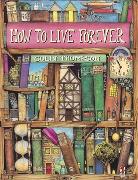 what s wrong with china books how to live forever by colin thompson reviews