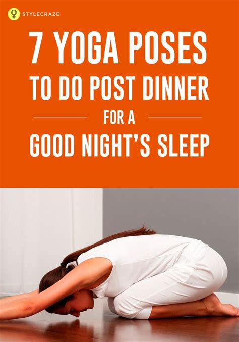 7 Poses To Help You Sleep by 7 Poses To Do Post Dinner For A S Sleep
