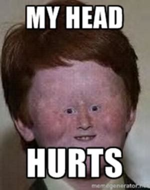Head Memes - head hurts jokes kappit