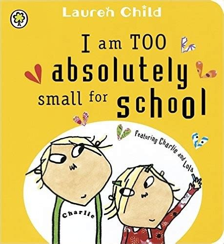 i am small books i am absolutely small for school and lola