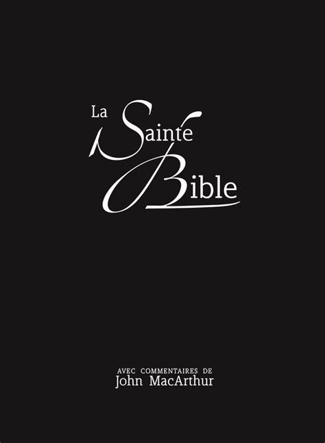 la bible loriginal 2608122124 neg la sainte bible avec commentaires de john macarthur couverture souple