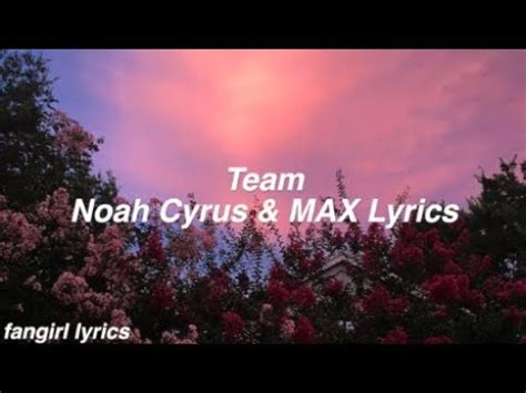 noah cyrus and max team lyrics team noah cyrus max lyrics youtube