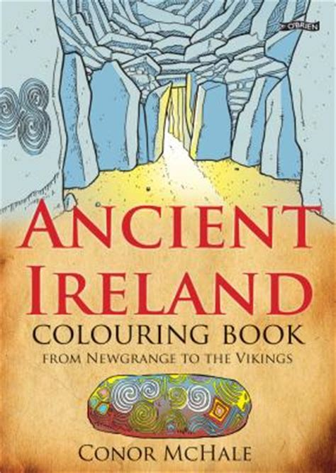 the celtic curse newgrange books the o brien press ancient ireland colouring book from