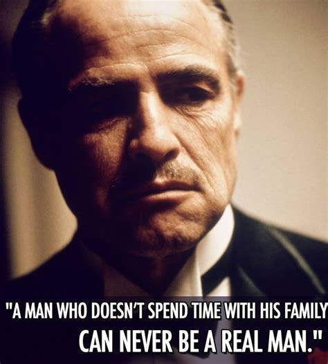 film gangster quotes a man who doesn t spend time with his family can never be