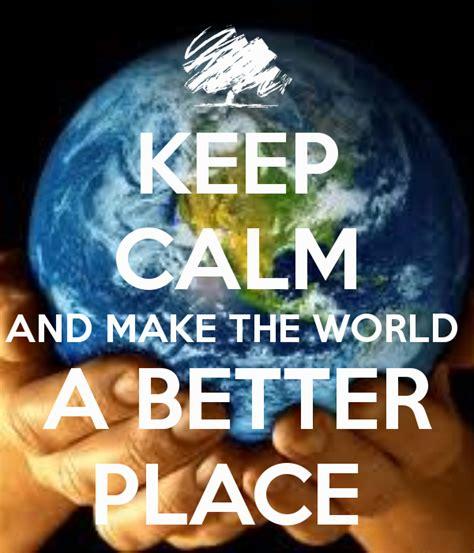 make the world a better place noored 220 hiskonna heaks learning revolution in progress