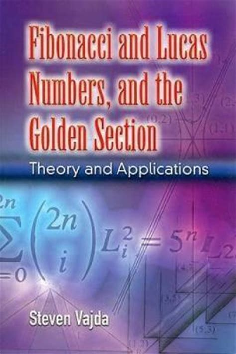 fibonacci numbers and the golden section fibonacci and lucas numbers and the golden section