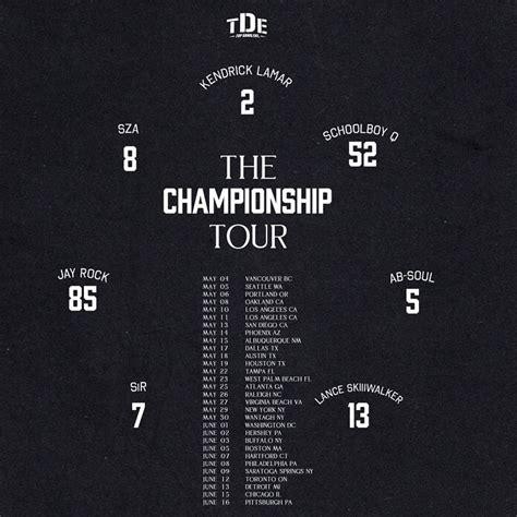 kendrick lamar tour dates kendrick lamar sza and more tde the chionship tour