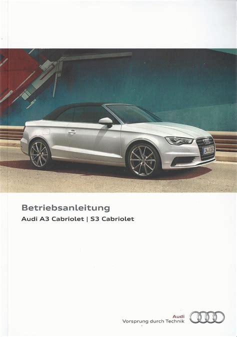 Audi Bordbuch by Audi A3 S3 Cabriolet 8v Betriebsanleitung 2014 2015