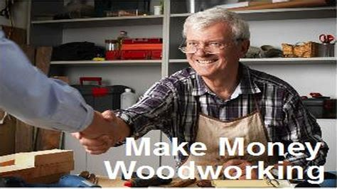 starting your own woodworking business make money woodworking tips for starting your own