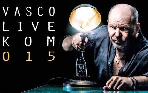 ticketone american express vasco vasco live 015 in prevendita i biglietti dei concerti