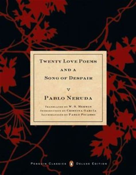 twenty love poems and twenty love poems and a song of despair dual language penguin classics deluxe edition by