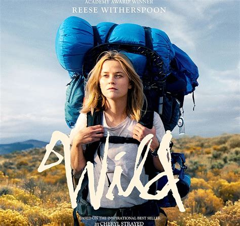film wild 8great wild about the movie wild starring reese witherspoon