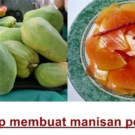 resep membuat manisan buah mangga cara membuat yoghurt pepaya cara sederhana membuat manisan