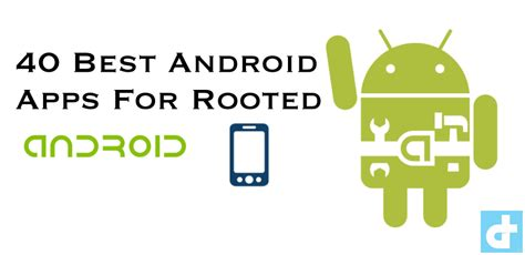 root apps for android top 40 must apps for rooted android phones best