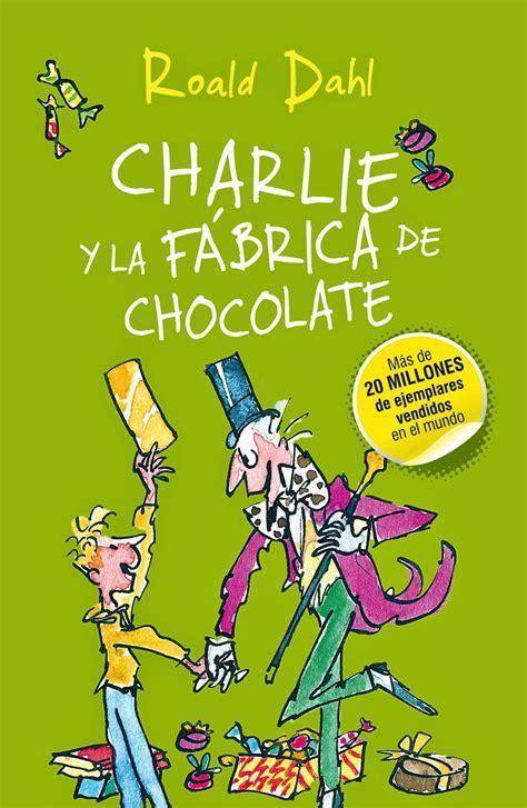 libro la fbrica de las el club de las sebaduras rese 241 a libro charlie y la f 225 brica de chocolate
