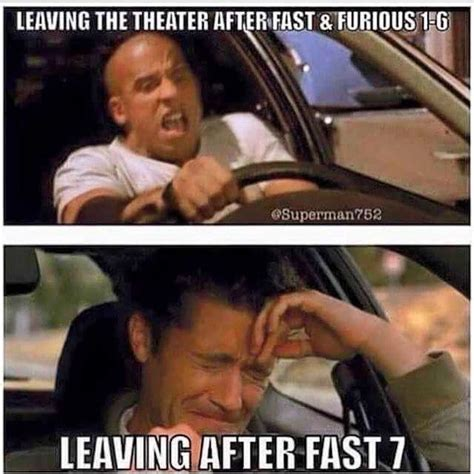 Fast And Furious Memes - fast and furious 7 had me like true bro fast