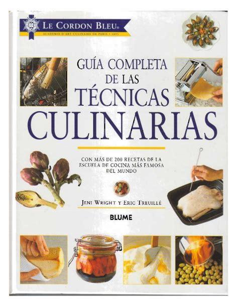 libro le cordon bleu guia gu 237 a completa de las tecnicas culinarias le cordon bleu