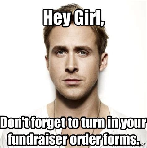 Make A Hey Girl Meme - 7 best dm fundraising memes images on pinterest ha ha funny stuff and funny things