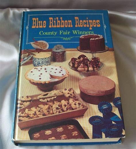 blue ribbon recipes blue ribbon recipes county fair winner cookbook 1968 the